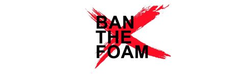 Ban The Foam